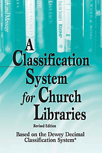 A Classification System for Church Libraries, Revised