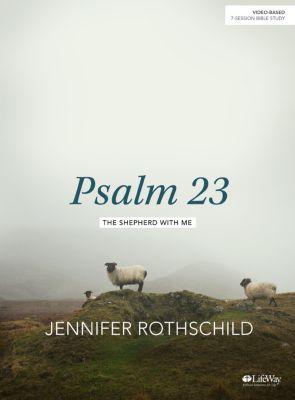 Psalm 23 Bible Study by Jennifer Rothschild