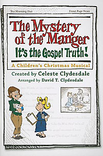 The Mystery of the Manger; It's the Gospel Truth!