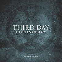 Third Day Chronology Vol. 1