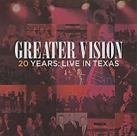 Greater Vision: 20 Years; Live in Texas
