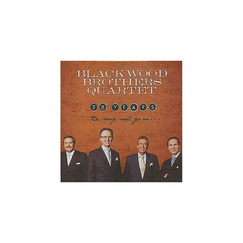 Blackwood Brothers Quartet: 75 Years; The Song Will Go on