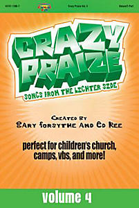 Crazy Praise, Volume 4; Songs from the Lighter Side