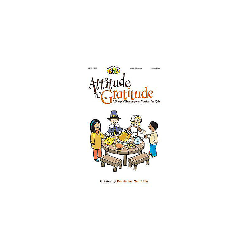 Attitude of Gratitude; A Simple Thanksgiving Musical for Kids: Unison/2-Part With CD (Audio)