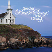 The Greatest Praise Songs Of The Church, Volume 2