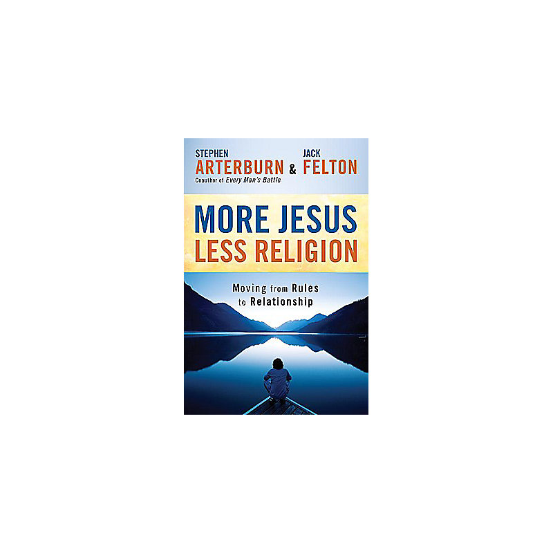 More Jesus Less Religion: Moving from Rules to Relationship