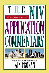 The NIV Application Commentary: Ecclesiastes, Song of Songs