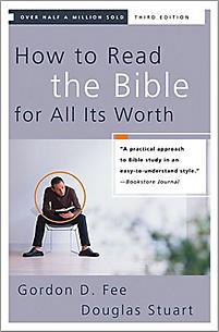 How to Read the Bible for All Its Worth - 3rd Edition