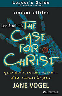 The Case for Christ and The Case for Faith, Student Edition - Leader's Guide