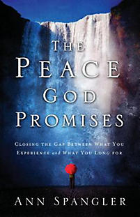 Peace God Promises: Closing the Gap Between What You Experience and What You Long for