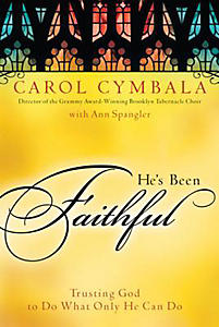 He's Been Faithful: Trusting God to Do What Only He Can Do