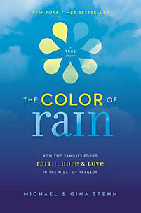 Color of Rain: How Two Families Found Faith, Hope, and Love in the Midst of Tragedy