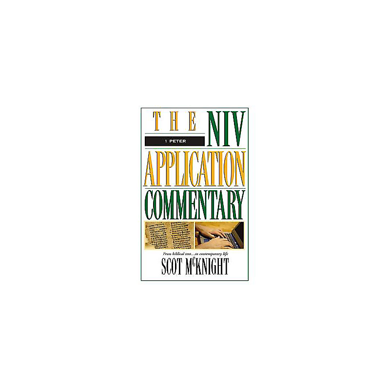 The NIV Application Commentary: 1 Peter