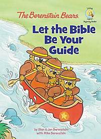 The Berenstain Bears Let the Bible Be Your Guide