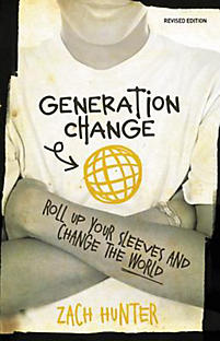 Generation Change, Revised and Expanded Edition: Roll Up Your Sleeves and Change the World