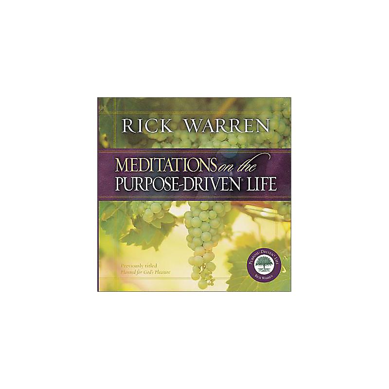 Meditations on the Purpose-Driven Life