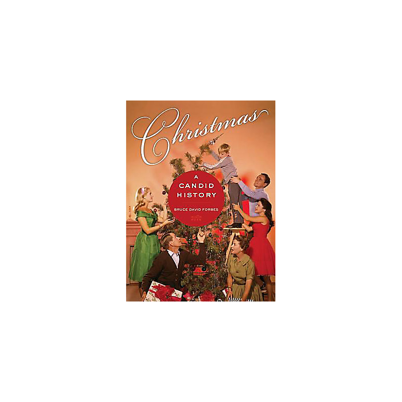 Christmas: A Candid History