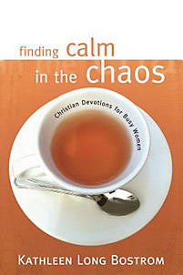 Finding Calm in the Chaos: Christian Devotions for Busy Women