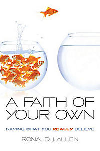 A Faith of Your Own: Naming What You Really Believe