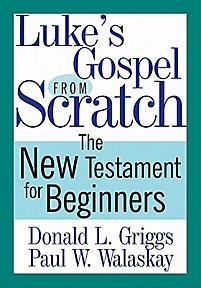 Luke's Gospel from Scratch: The New Testament for Beginners