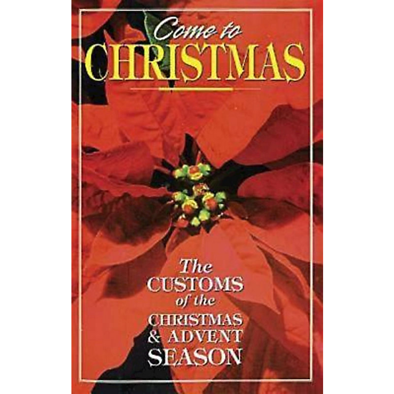 Come to Christmas: The Customs of the Advent Season