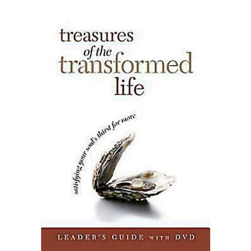 Treasures of the Transformed Life Leader's Guide: Satisfying Your Soul's Thirst for More