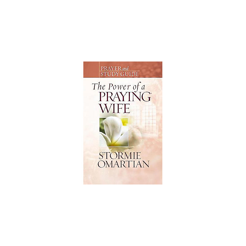 The Power of a Praying Wife: Study Guide