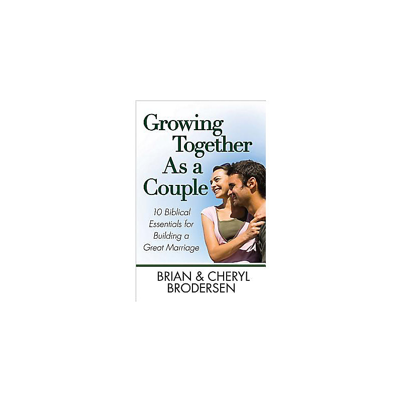 Growing Together as a Couple: 7 Biblical Essentials for Building a Great Marriage