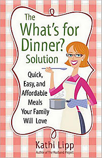 The 'What's for Dinner' Solution: Quick, Easy, and Affordable Meals Your Family Will Love