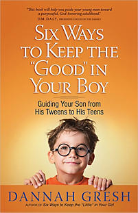 Six Ways to Keep the 'Good' in Your Boy