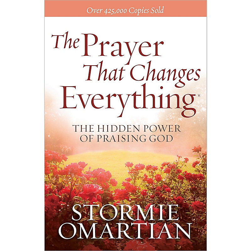The Prayer That Changes Everything?: The Hidden Power of Praising God