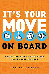 It's Your Move-On Board: 12 Interactive Game-Based Small Group Sessions