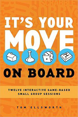 [Book] It's Your Move-On Board: 12 Interactive Game-Based Small Group ...