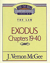 Thru the Bible Commentary Series: Exodus Chapters 19-40