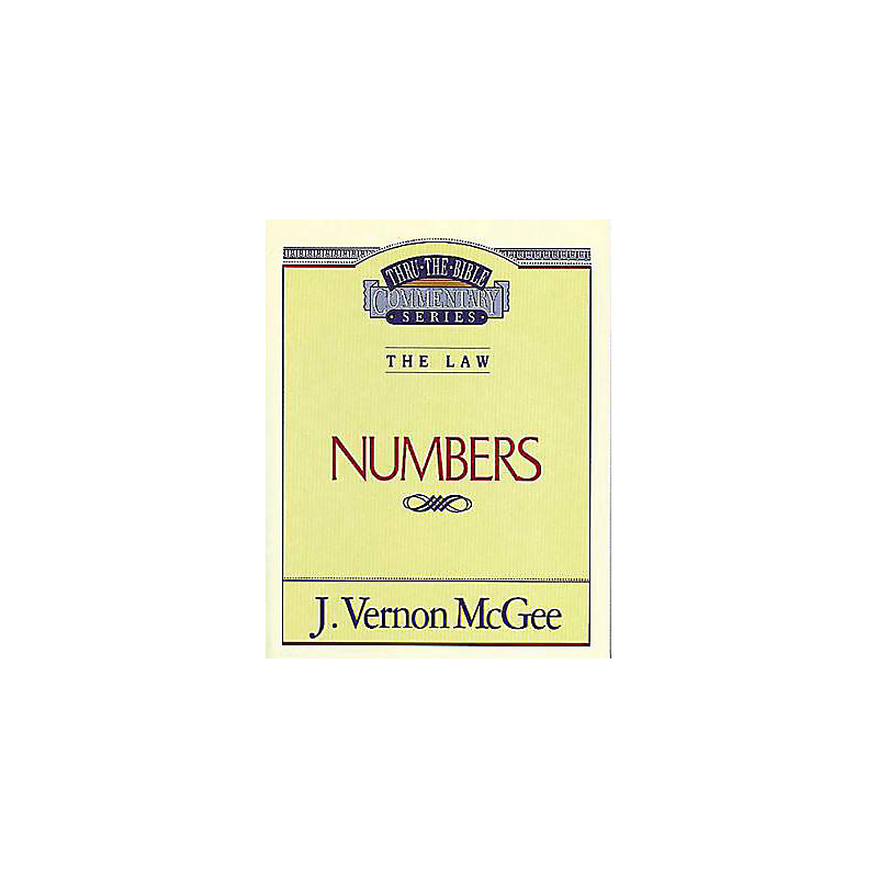 Thru the Bible Commentary Series: Numbers