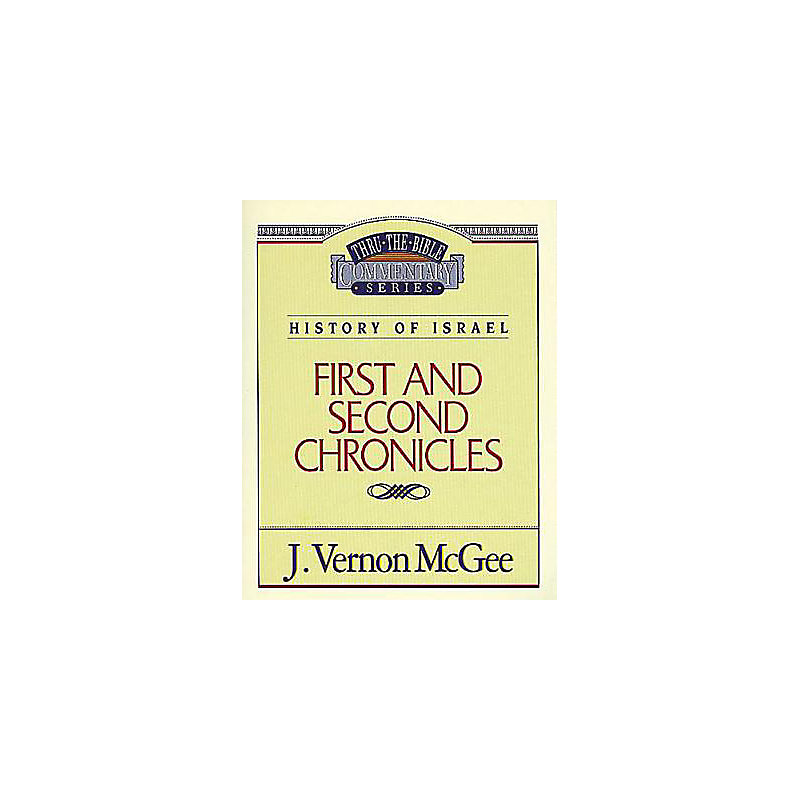 Thru the Bible Commentary Series: First and Second Chronicles