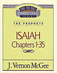 Thru the Bible Commentary Series: Isaiah Chapters 1-35