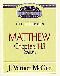 Thru the Bible Commentary Series: Matthew Chapters 1-13