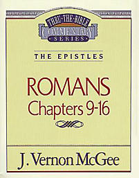 Thru the Bible Commentary Series: Romans Chapters 9-16
