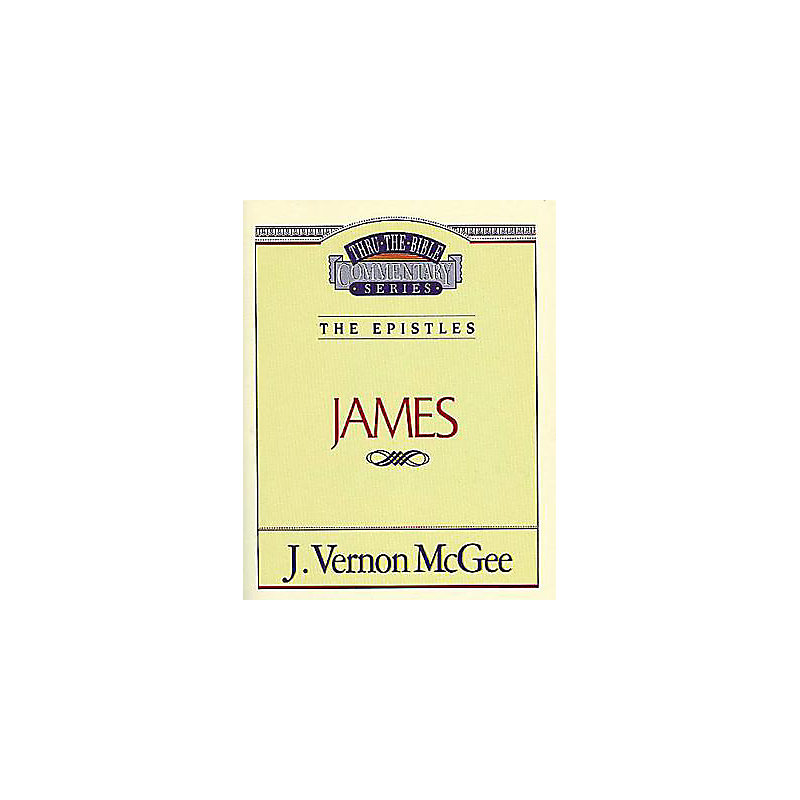Thru the Bible Commentary Series: James