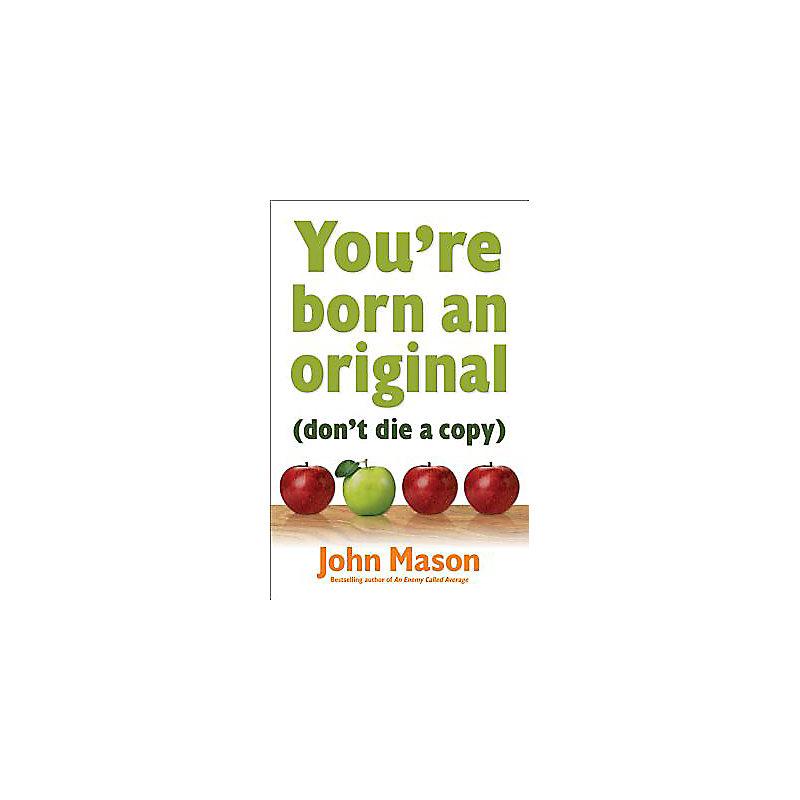 You're Born an Original - Don't Die a Copy You're Born an Original - Don't Die a Copy