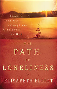 Path of Loneliness, The, Repack: Finding Your Way Through the Wilderness to God