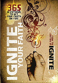 Ignite Your Faith: 365 Devotions to Set Your Faith on Fire