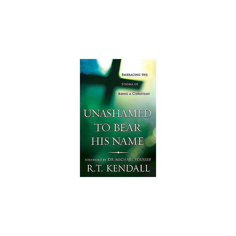 Unashamed to Bear His Name