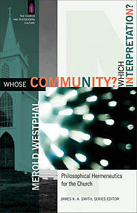 Whose Community? Which Interpretation?: Philosophical Hermeneutics for the Church
