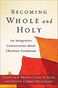 Becoming Whole and Holy: An Integrative Conversation about Christian Formation