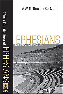 A Walk Thru the Book Series: Ephesians