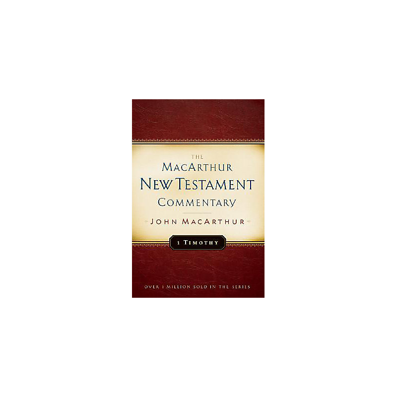 The MacArthur New Testament Commentary: 1 Timothy