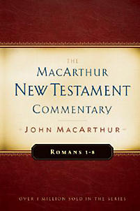 The MacArthur New Testament Commentary: Romans 1-8