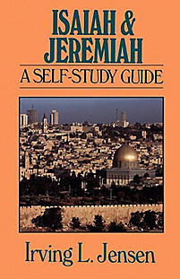 Isaiah & Jeremiah: A Self-Study Guide